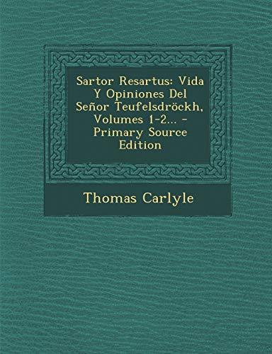9781293681626: Sartor Resartus: Vida Y Opiniones Del Señor Teufelsdröckh, Volumes 1-2.