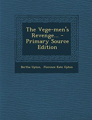 9781293681633: The Vege-Men's Revenge. - Primary Source Edition