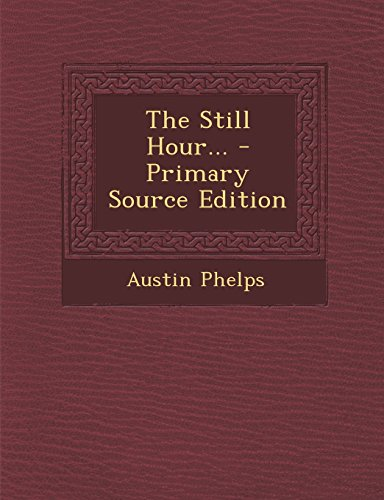 9781293682333: The Still Hour... - Primary Source Edition