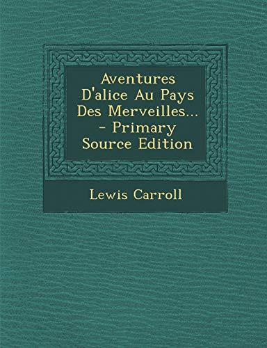 9781293682616: Aventures D'alice Au Pays Des Merveilles... (French Edition)