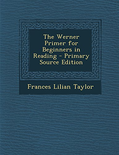 9781293683712: The Werner Primer for Beginners in Reading - Primary Source Edition