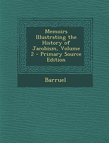 9781293683828: Memoirs Illustrating the History of Jacobism, Volume 2 - Primary Source Edition