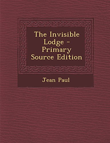 9781293685495: The Invisible Lodge - Primary Source Edition