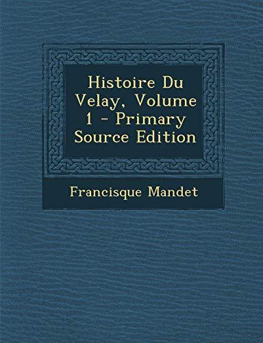9781293693681: Histoire Du Velay, Volume 1