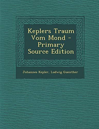 9781293693704: Keplers Traum Vom Mond - Primary Source Edition (German Edition)