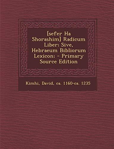 9781293695074: [sefer Ha Shorashim] Radicum Liber; Sive, Hebraeum Bibliorum Lexicon; (Hebrew Edition)