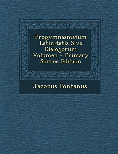 9781293696033: Progymnasmatum Latinitatis Sive Dialogorum Volumen