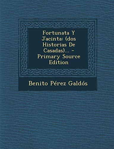 9781293696873: Fortunata y Jacinta: (Dos Historias de Casadas)... - Primary Source Edition (Spanish Edition)