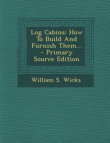 9781293697115: Log Cabins: How To Build And Furnish Them.