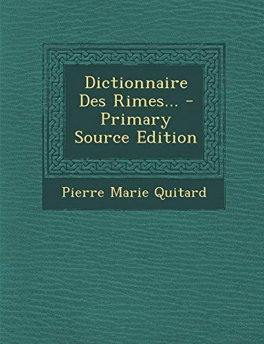 9781293697283: Dictionnaire Des Rimes... - Primary Source Edition