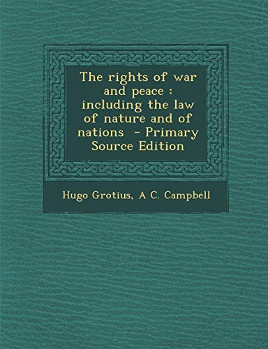 9781293701966: The rights of war and peace: including the law of nature and of nations