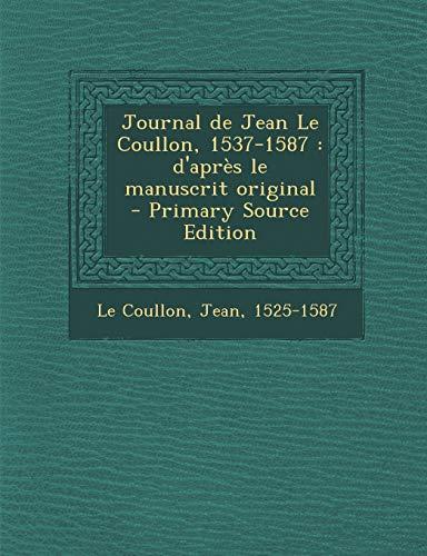 9781293702536: Journal de Jean Le Coullon, 1537-1587: D'Apres Le Manuscrit Original - Primary Source Edition (French Edition)