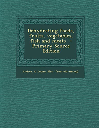 9781293703397: Dehydrating foods, fruits, vegetables, fish and meats