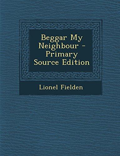 Beggar My Neighbour - Primary Source Edition: Lionel Fielden