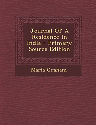 9781293704431: Journal of a Residence in India - Primary Source Edition