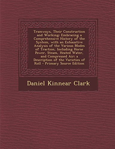 9781293706336: Tramways, Their Construction and Working: Embracing a Comprehensive History of the System, with an Exhaustive Analysis of the Various Modes of Air; a Description of the Varieties of Roll