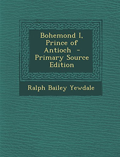 9781293709979: Bohemond I, Prince of Antioch