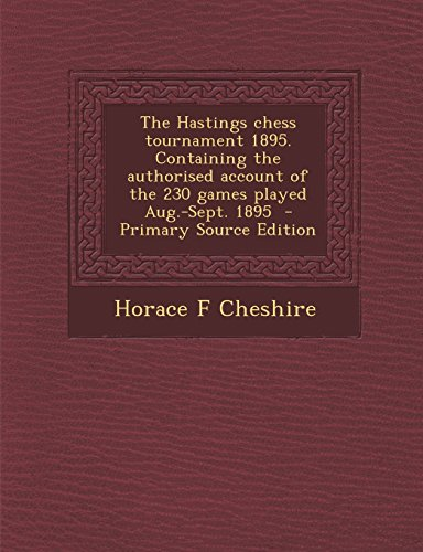 9781293710548: The Hastings chess tournament 1895. Containing the authorised account of the 230 games played Aug.-Sept. 1895