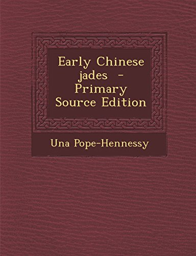 9781293713488: Early Chinese Jades - Primary Source Edition