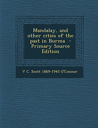 9781293714591: Mandalay, and other cities of the past in Burma