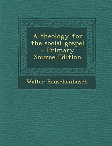 9781293715130: A Theology for the Social Gospel - Primary Source Edition