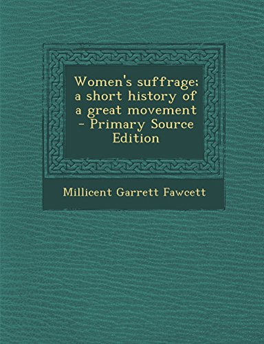 9781293715772: Women's suffrage; a short history of a great movement