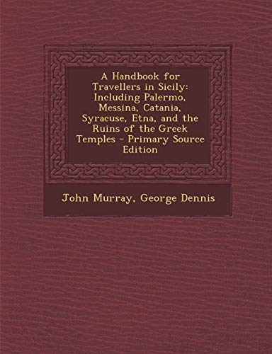 9781293716731: A Handbook for Travellers in Sicily: Including Palermo, Messina, Catania, Syracuse, Etna, and the Ruins of the Greek Temples
