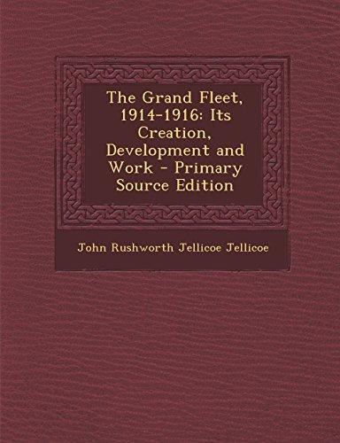 9781293719077: The Grand Fleet, 1914-1916: Its Creation, Development and Work