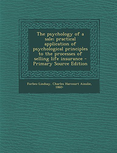 9781293726167: The psychology of a sale; practical application of psychological principles to the processes of selling life insurance