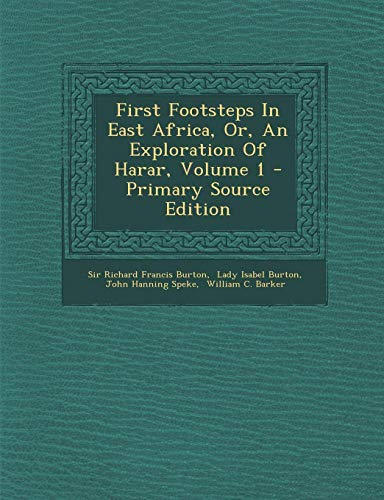 9781293726716: First Footsteps In East Africa, Or, An Exploration Of Harar, Volume 1