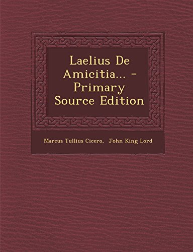 9781293728284: Laelius de Amicitia... - Primary Source Edition