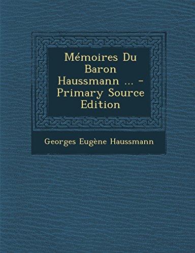 9781293729564: Memoires Du Baron Haussmann ... - Primary Source Edition (French Edition)