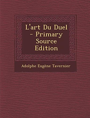 L Art Du Duel (Paperback): Adolphe Eugene Tavernier