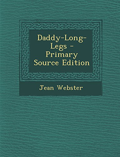 9781293732908: Daddy-Long-Legs - Primary Source Edition