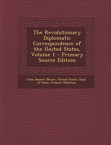 9781293733042: The Revolutionary Diplomatic Correspondence of the United States, Volume 1