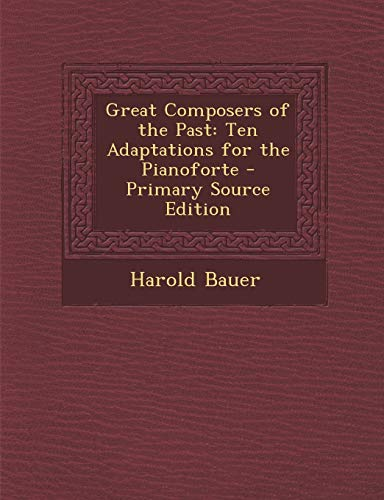 9781293735466: Great Composers of the Past: Ten Adaptations for the Pianoforte
