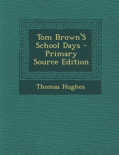 9781293736562: Tom Brown's School Days - Primary Source Edition