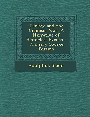 9781293738221: Turkey and the Crimean War: A Narrative of Historical Events