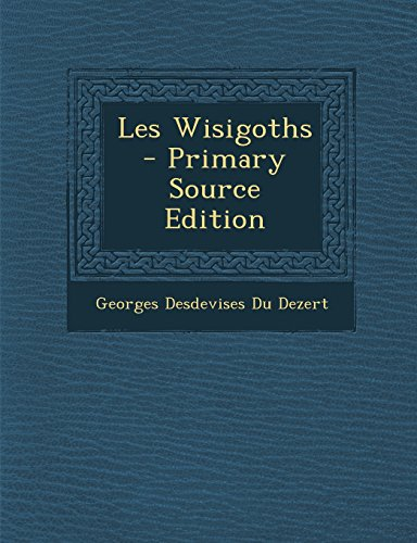 9781293741825: Les Wisigoths (French Edition)