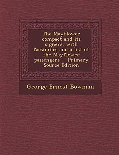 9781293742051: The Mayflower compact and its signers, with facsimiles and a list of the Mayflower passengers