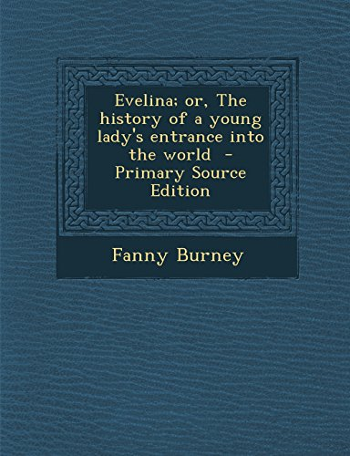 9781293742266: Evelina; or, The history of a young lady's entrance into the world