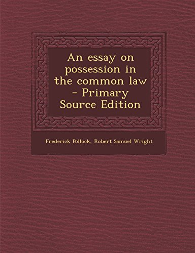 pollock an essay on possession in the common law Common law pdf free download or read online by frederick pollock available on pdf epub and doc format isbn: harvard:hl57ky, download book an main institutions of south african private law, as well as exploring the process through which the integration of english common law and contine.