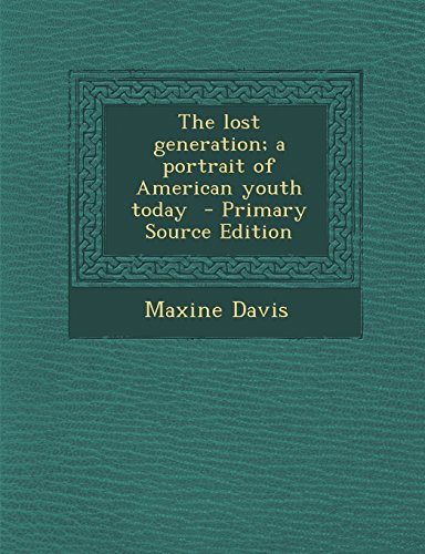 9781293743003: The lost generation; a portrait of American youth today