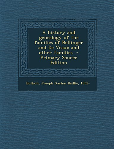 9781293743355: A history and genealogy of the families of Bellinger and De Veaux and other families