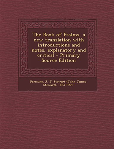 9781293744406: The Book of Psalms, a new translation with introductions and notes, explanatory and critical
