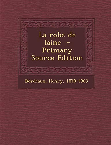 9781293744628: La Robe de Laine - Primary Source Edition (French Edition)