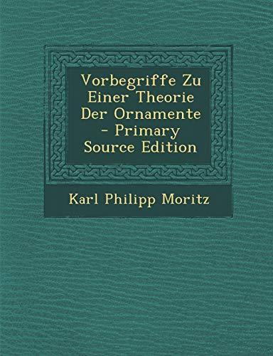 9781293747308: Vorbegriffe Zu Einer Theorie Der Ornamente - Primary Source Edition