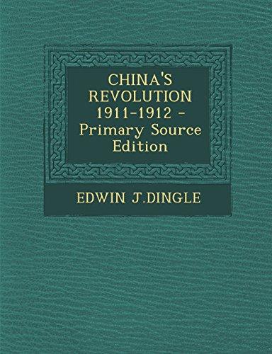 China s Revolution 1911-1912 (Paperback): Edwin J Dingle