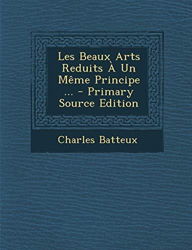 9781293748329: Les Beaux Arts Reduits a Un Meme Principe ...
