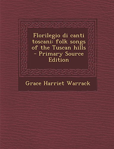 9781293751978: Florilegio di canti toscani: folk songs of the Tuscan hills